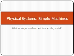 What are simple machines and how are they useful? PowerPoint PPT Presentation