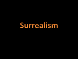 Surrealism 1.) What is Surrealism?