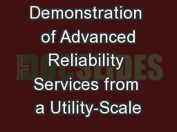 Demonstration  of Advanced Reliability Services from a Utility-Scale