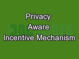 Privacy Aware Incentive Mechanism