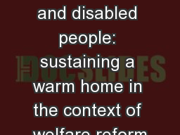 Fuel poverty and disabled people: sustaining a warm home in the context of welfare reform
