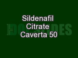 Sildenafil Citrate Caverta 50 PowerPoint PPT Presentation