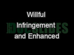 Willful Infringement and Enhanced