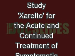 The EINSTEIN PE Study 'Xarelto' for the Acute and Continued Treatment of Symptomatic Pulmonary Embo
