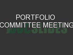 PORTFOLIO COMMITTEE MEETING PowerPoint PPT Presentation