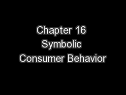 Chapter 16 Symbolic Consumer Behavior