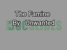 The Famine By   Unwanted