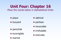 Unit Four: Chapter 16 Place the words below in Alphabetical Order PowerPoint PPT Presentation