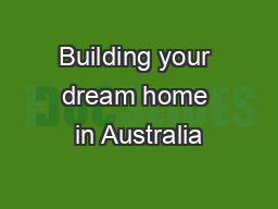 Building your dream home in Australia
