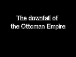 The downfall of the Ottoman Empire