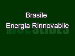 Brasile Energia Rinnovabile PowerPoint PPT Presentation