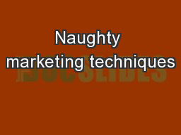 Naughty marketing techniques