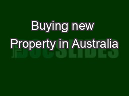 Buying new Property in Australia