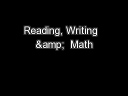 Reading, Writing  &  Math