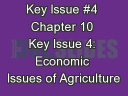 Key Issue #4 Chapter 10 Key Issue 4: Economic Issues of Agriculture