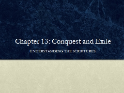 Chapter 13: Conquest and Exile PowerPoint PPT Presentation