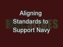 Aligning Standards to Support Navy PowerPoint PPT Presentation