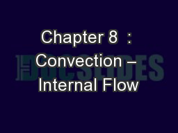 Chapter 8  : Convection – Internal Flow
