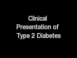 Clinical Presentation of Type 2 Diabetes