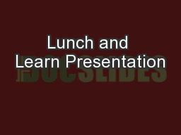 Lunch and Learn Presentation