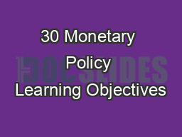 30 Monetary Policy Learning Objectives