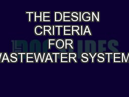 THE DESIGN CRITERIA FOR  WASTEWATER SYSTEMS