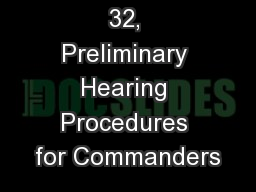 New Article 32, Preliminary Hearing Procedures for Commanders