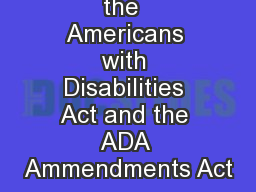 Overview of the  Americans with Disabilities Act and the ADA Ammendments Act