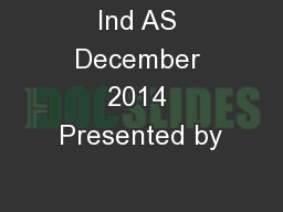 Ind AS December 2014 Presented by