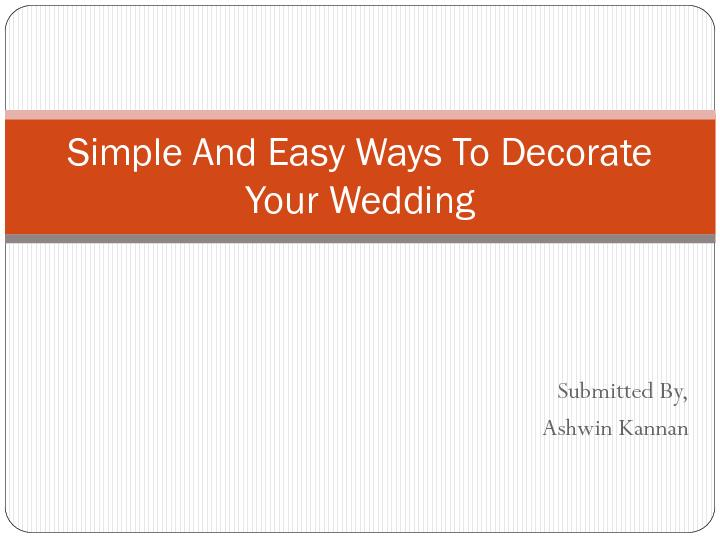 Simple And Easy Ways To Decorate Your Wedding PowerPoint PPT Presentation