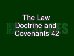 The Law Doctrine and Covenants 42