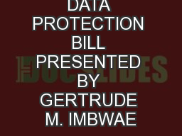 DATA PROTECTION BILL PRESENTED BY GERTRUDE M. IMBWAE