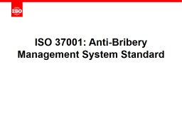 ISO 37001: Anti-Bribery Management System Standard