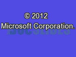 © 2012  Microsoft Corporation.