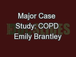 Major Case Study: COPD Emily Brantley