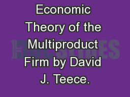 Towards an Economic Theory of the Multiproduct Firm by David J. Teece.