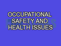 OCCUPATIONAL SAFETY AND HEALTH ISSUES