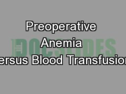 Preoperative Anemia versus Blood Transfusion:
