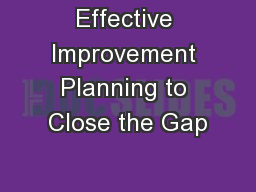 Effective Improvement Planning to Close the Gap