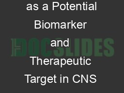 Neuroinflammation  as a Potential Biomarker and Therapeutic Target in CNS Disease and Injury