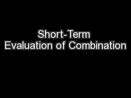 Short-Term Evaluation of Combination