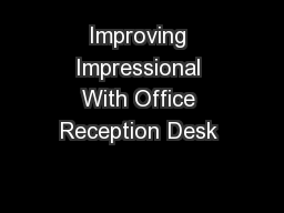 Improving Impressional With Office Reception Desk