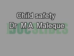 Child safety Dr  M A  Maleque