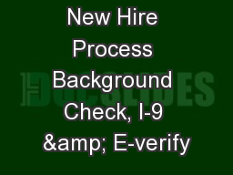 New Hire Process Background Check, I-9 & E-verify