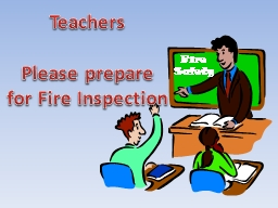 Fire Safety Teachers Please prepare