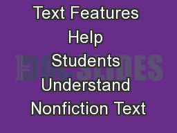 Text Features Text Features Help Students Understand Nonfiction Text