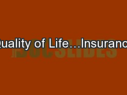 Quality of Life…Insurance PowerPoint PPT Presentation