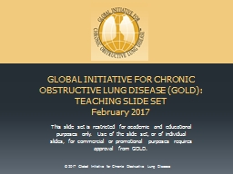 GLOBAL INITIATIVE FOR CHRONIC OBSTRUCTIVE LUNG DISEASE (GOLD):  TEACHING SLIDE SET