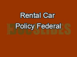Rental Car Policy Federal PowerPoint Presentation, PPT - DocSlides