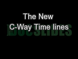 The New C-Way Time lines